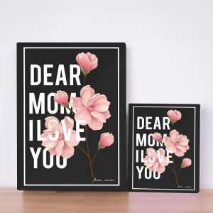Dear Mom, I Love You Canvas